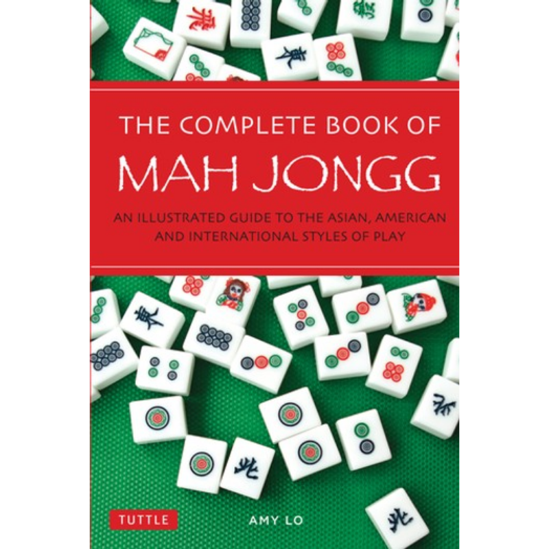 Complete Book of Mah Jongg: An Illustrated Guide to the Asian, American and International Styles of Play – Rakuten Kobo Canada