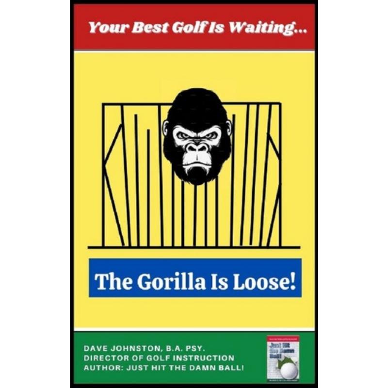 The Gorilla is Loose!: Your Best Golf Is Waiting – Rakuten Kobo Canada
